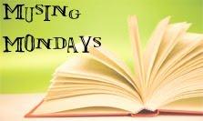 Musing Mondays (2)